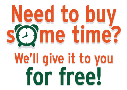 Need to buy some time? We'll give it to you for free!